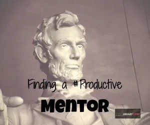 Check out our post on finding a mentor.