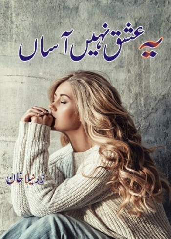 Yeh Ishq Nahi Asaan Novel By Zarneela Khan Pdf