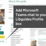 Add Microsoft Teams chat to your Libguides Profile Bbox