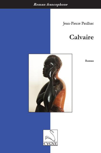 Couverture du livre Calvaire de Jean-Pierre Paulhac