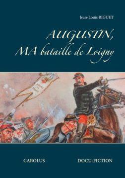Première de couverture d'Augustin, ma bataille de Loigny, publié chez BoD, par le label Carolus sélection.