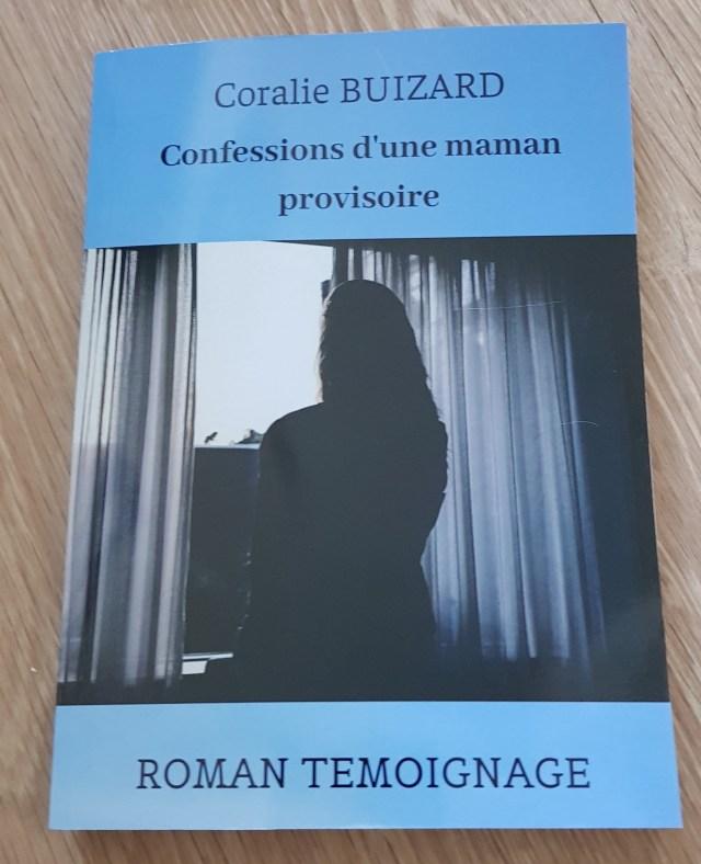 Confessions d'une maman provisoire par Coralie Buizard, un roman témoignage