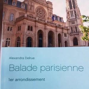 Balade Parisienne 1er arrondissement de Paris d'Alexandra Delrue, une mise en lumière du patrimoine