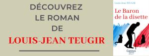 Bannière de Le Baron de la disette un roman de Louis-Jean Teugir