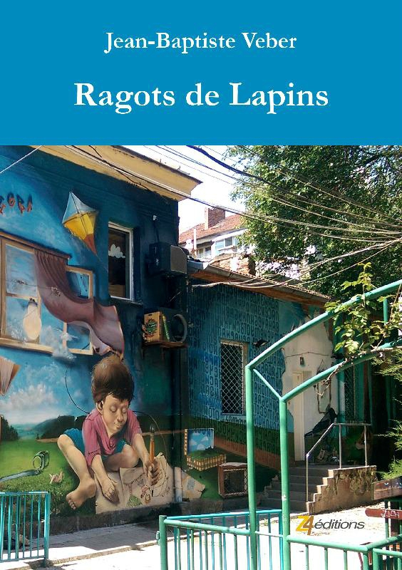 Un roman de Jean-Baptiste Véber, Ragots de Lapins aux éditions Z4
