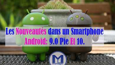 Photo of Les Nouveautés dans un Smartphone Android : Versions 9.0 Pie Et 10.