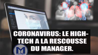 Photo of Coronavirus: Le High-Tech à la Rescousse du Manager.