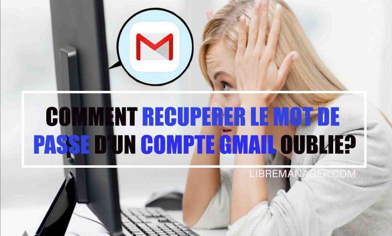 Comment récupérer le mot de passe d'un compte Gmail oublié
