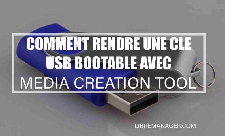Rendre une clé USB bootable avec Media Creation tool