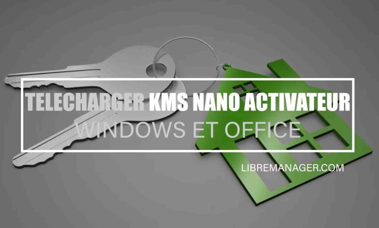 Télécharger KMSnano Activateur Windows et Office