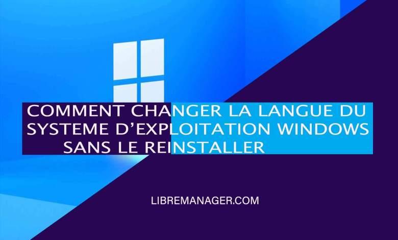 Changer la langue d'un système d'exploitation Windows