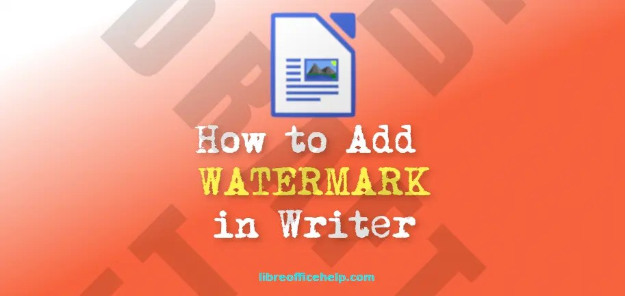 How to Add Watermark in LibreOffice Writer