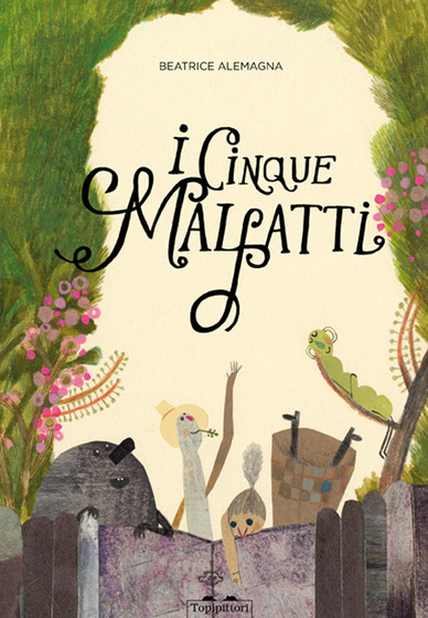 Copertina del libro I Cinque Malfatti di Beatrice Alemagna