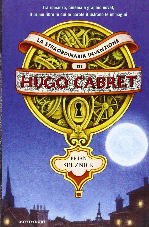 Copertina del libro La straordinaria invenzione di Hugo Cabret di Brian Selznick