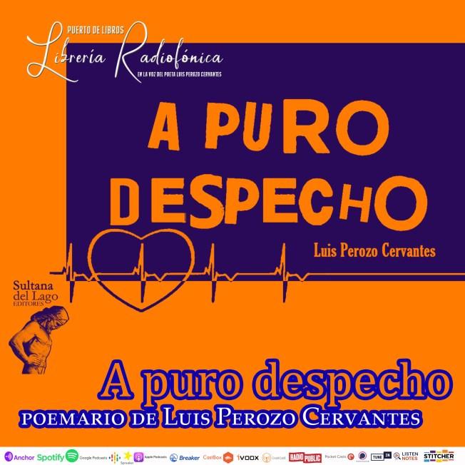 A puro despecho Luis Perozo Cervantes