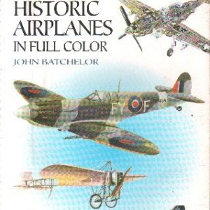 100 HISTORIC AIRPLANES IN FULL COLOR.