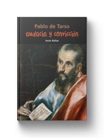 PABLO DE TARSO Audacia y conviccion