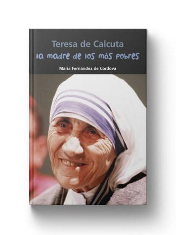 TERESA DE CALCUTA La madre de los pobres