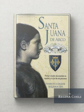 SANTA JUANA DE ARCO Reina Virgen y Martir