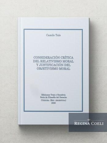 CONSIDERACION CRITICA DEL RELATIVISMO MORAL Y JUSTIFICACION DEL OBJETIVISMO MORAL