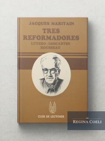 TRES REFORMADORES Lutero – Descartes – Rousseau