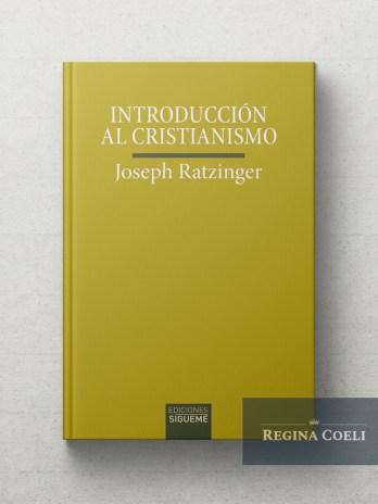 INTRODUCCION AL CRISTIANISMO Lecciones sobre el credo apostólico