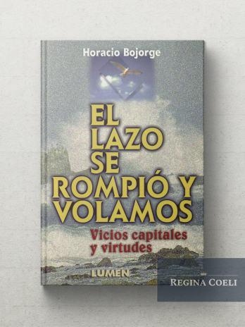 EL LAZO SE ROMPIÓ Y VOLAMOS Vicios capitales y virtudes