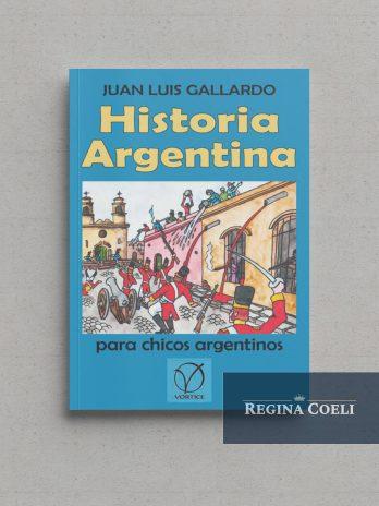 HISTORIA ARGENTINA PARA CHICOS ARGENTINOS