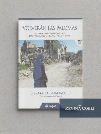 VOLVERÁN LAS PALOMAS Mi vida como misionera y los horrores de la guerra en Siria