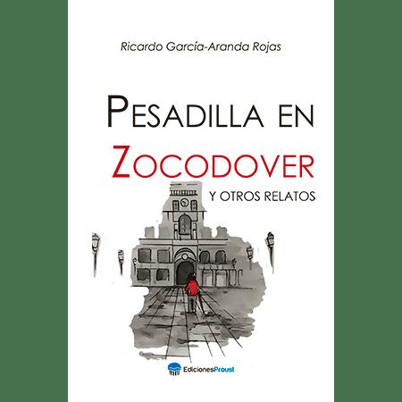 Pesadilla en Zocodover, Ricardo García Aranda