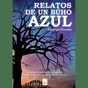 Relatos de un buho azul, Santiago Pescador