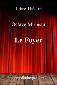 Le Foyer d'Octave Mirbeau – Edition