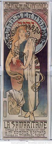 Samaritaine d'Edmond Rostand. Sarah Bernhardt au Théatre de La Renaissance. Affiche de Mucha 1897. Source : BnF/Gallica