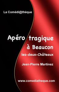 Apéro tragique à Beaucon-les-deux-Châteaux