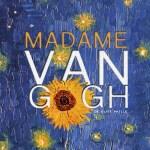 Madame Van Gogh de Cliff Paillé