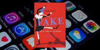 Fake non è vero ma ci credo