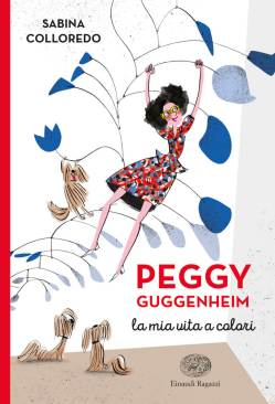 Peggy-Guggenheim-La-mia-vita-a-colori
