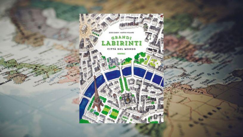 Citta del mondo Grandi labirinti @Libringioco