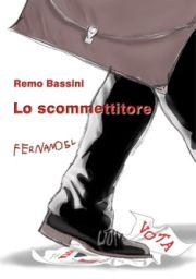 Lo scommettitore di Remo Bassini