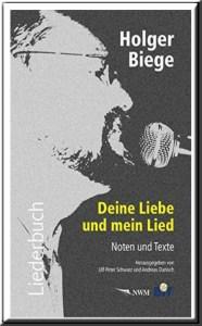 """Liederbuch Holger Biege, """"Deine Liebe und mein Lied"""""""