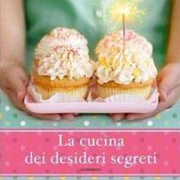 La cucina dei desideri segreti - Darien  Gee