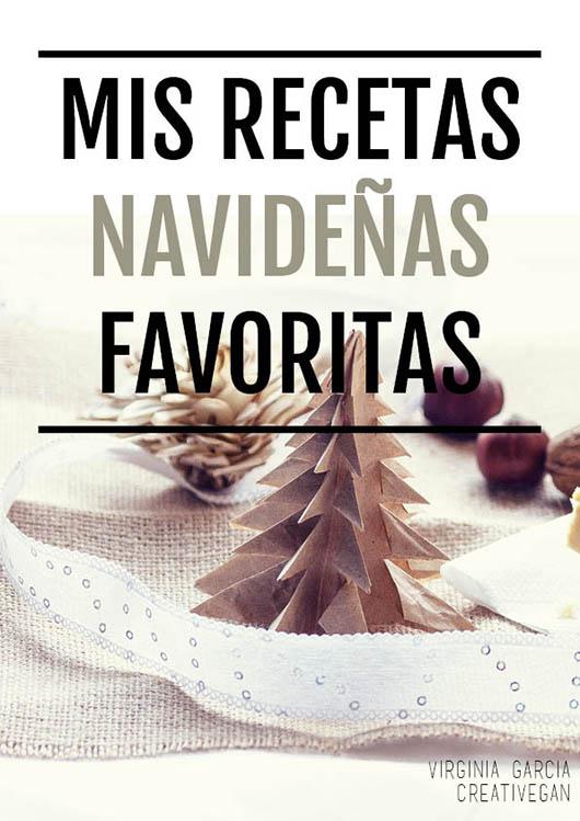 Mis Recetas Navideñas Favoritas, por Virginia García - CreatiVegan