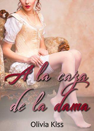 A la caza de la dama de Olivia Kiss pdf
