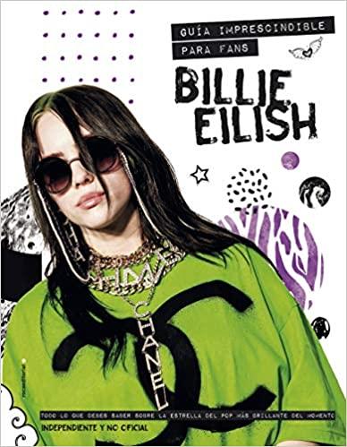 Billie Eilish: Guía imprescindible para fans