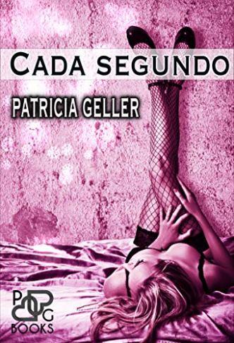 Cada segundo de Patricia Geller pdf