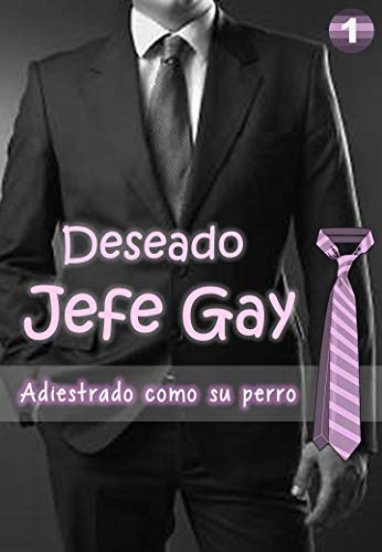 Deseado Jefe Gay – Adiestrado como su perro