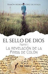 EL SELLO DE DIOS – Parte I: La revelación de la firma de Colón