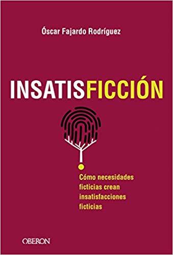 INSATISFICCIÓN de Óscar Fajardo Rodríguez