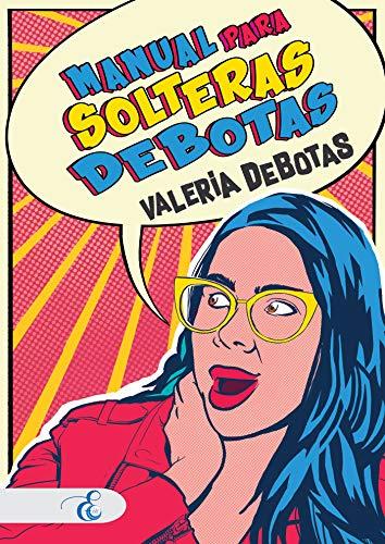 Manual para solteras debotas de Valeria DeBotas pdf