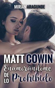 Matt Cowin: Enamorándome de lo prohibido